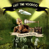 Last time Voodoo