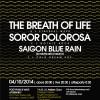 The Breath of Life + Soror Dolorosa + Saigon Blue Rain + afterparty