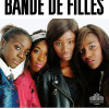 Bande de Filles : Le film «Girl Power» de Céline Sciamma !