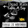 Take A Sip + Dead Rats