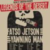 Fatso Jetson+ Yawning Man + Poncharello