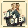 «Milk & Green» de Malted Milk et Toni Green