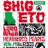 Shigeto + Heathered Pearls + Lord Raja