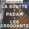 La Goutte + Padam + Les Croquants