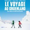 Le Voyage au Groenland : Comédie drôle et mélancolique – Rencontre avec Sébastien Betbeder