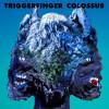 Triggerfinger «Colossus»