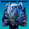 Triggerfinger « Colossus »