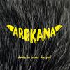 Arokana «Dans le sens du poil»