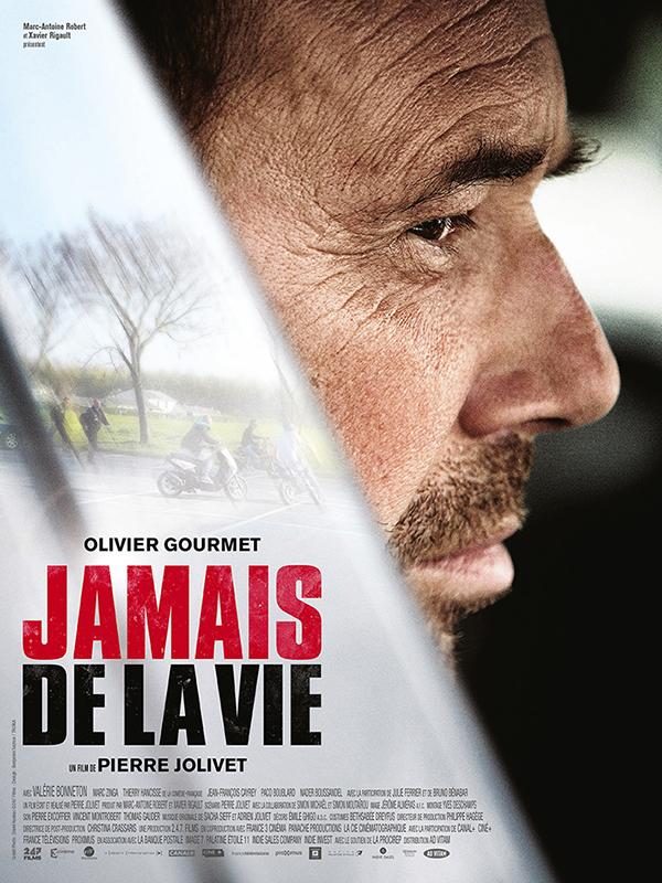 Jamais de la Vie : Olivier Gourmet magistral dans le polar sans concession de Pierre Jolivet