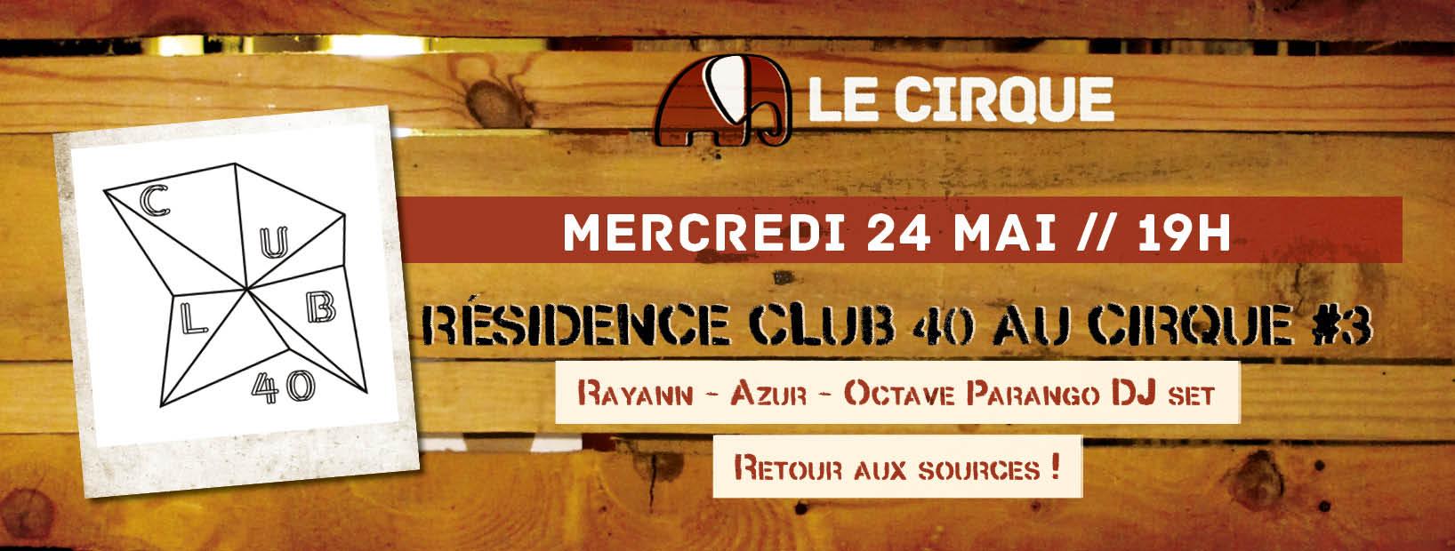 Résidence club 40 au Cirque #3 : Rayann + Azur + Octave Parango