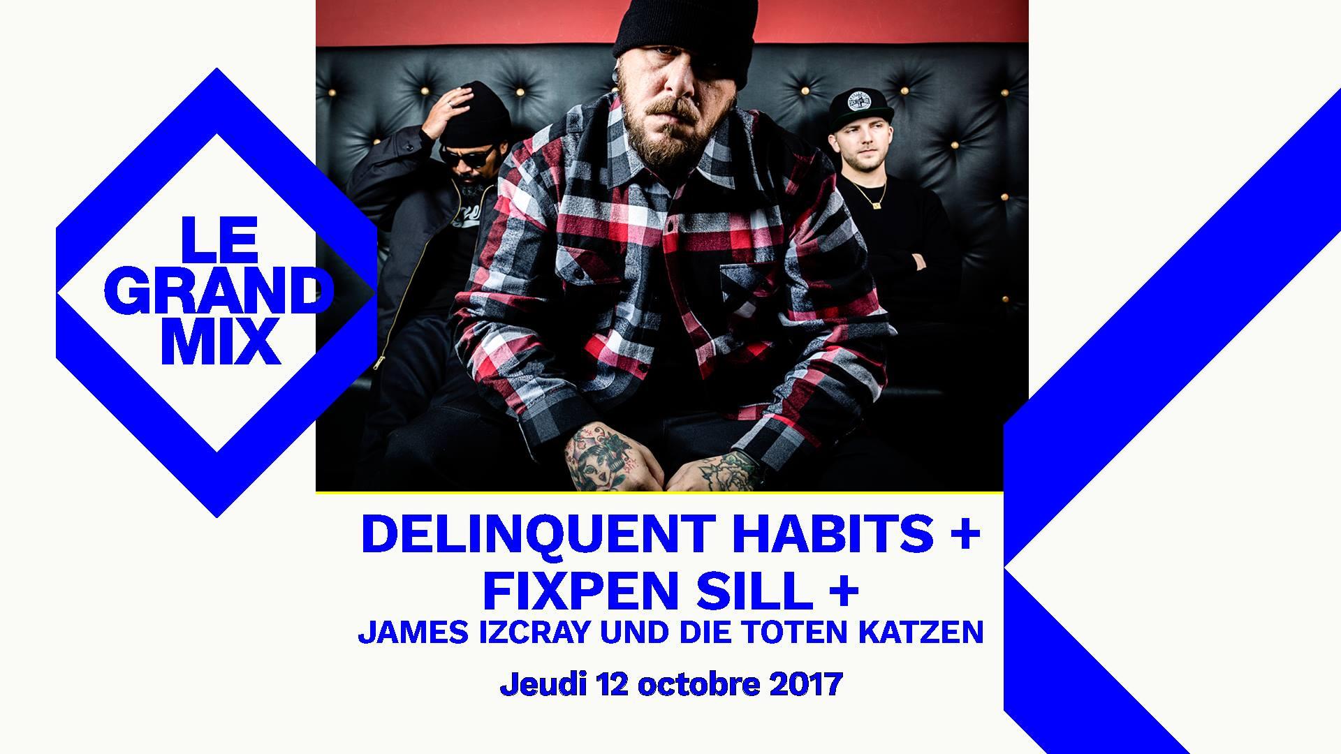Delinquent Habits + Fixpen Sill + James IzCray und Die Toten Katzen