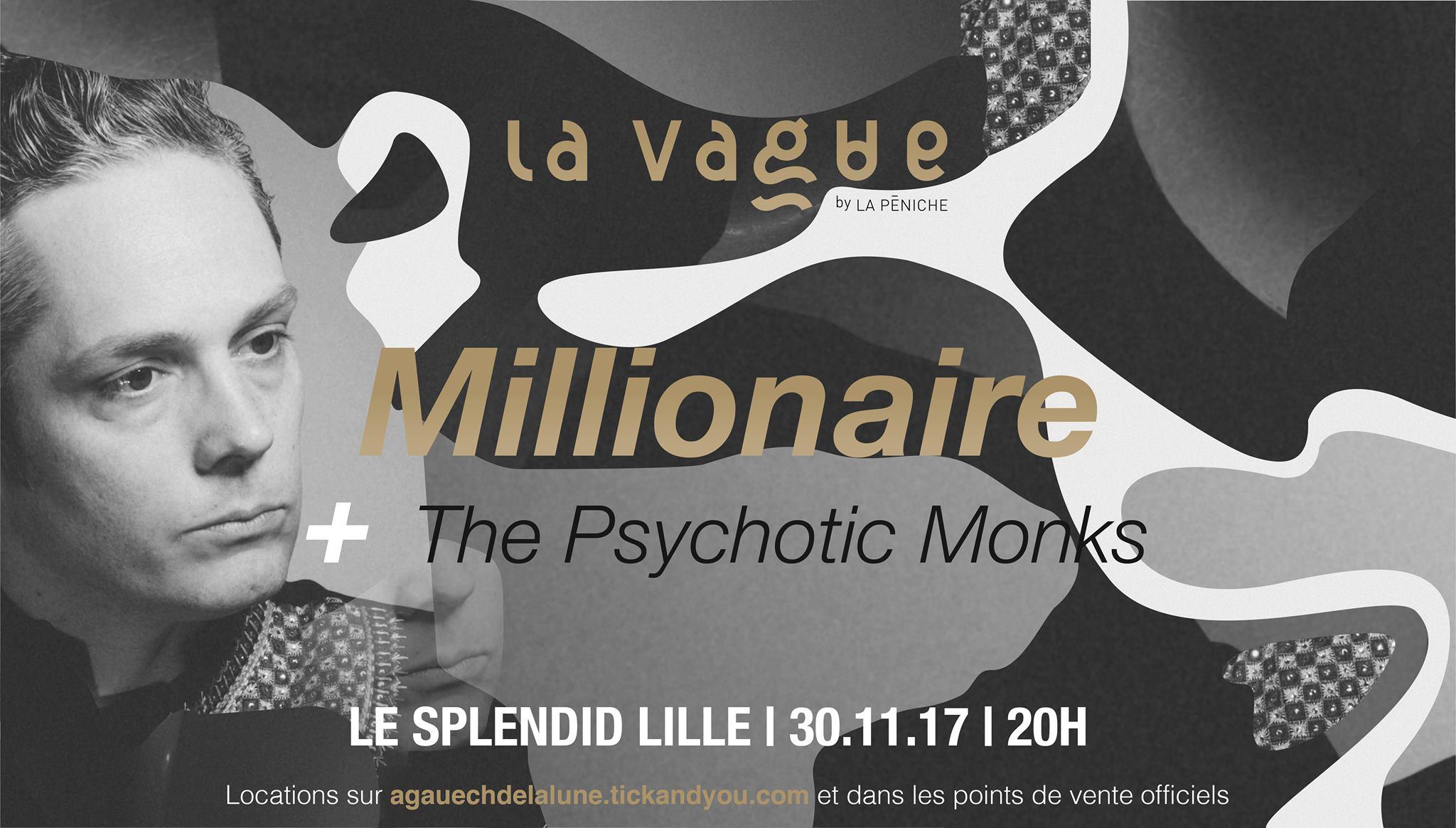 La vague : Millionaire + The Psychotick Monks