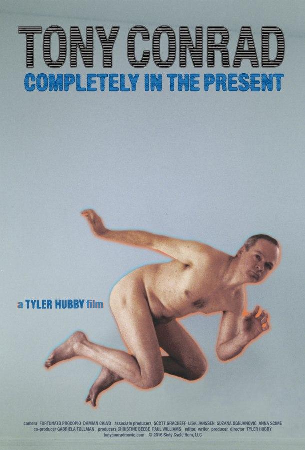 Tony Conrad : completely in the present de Tyler Hubby
