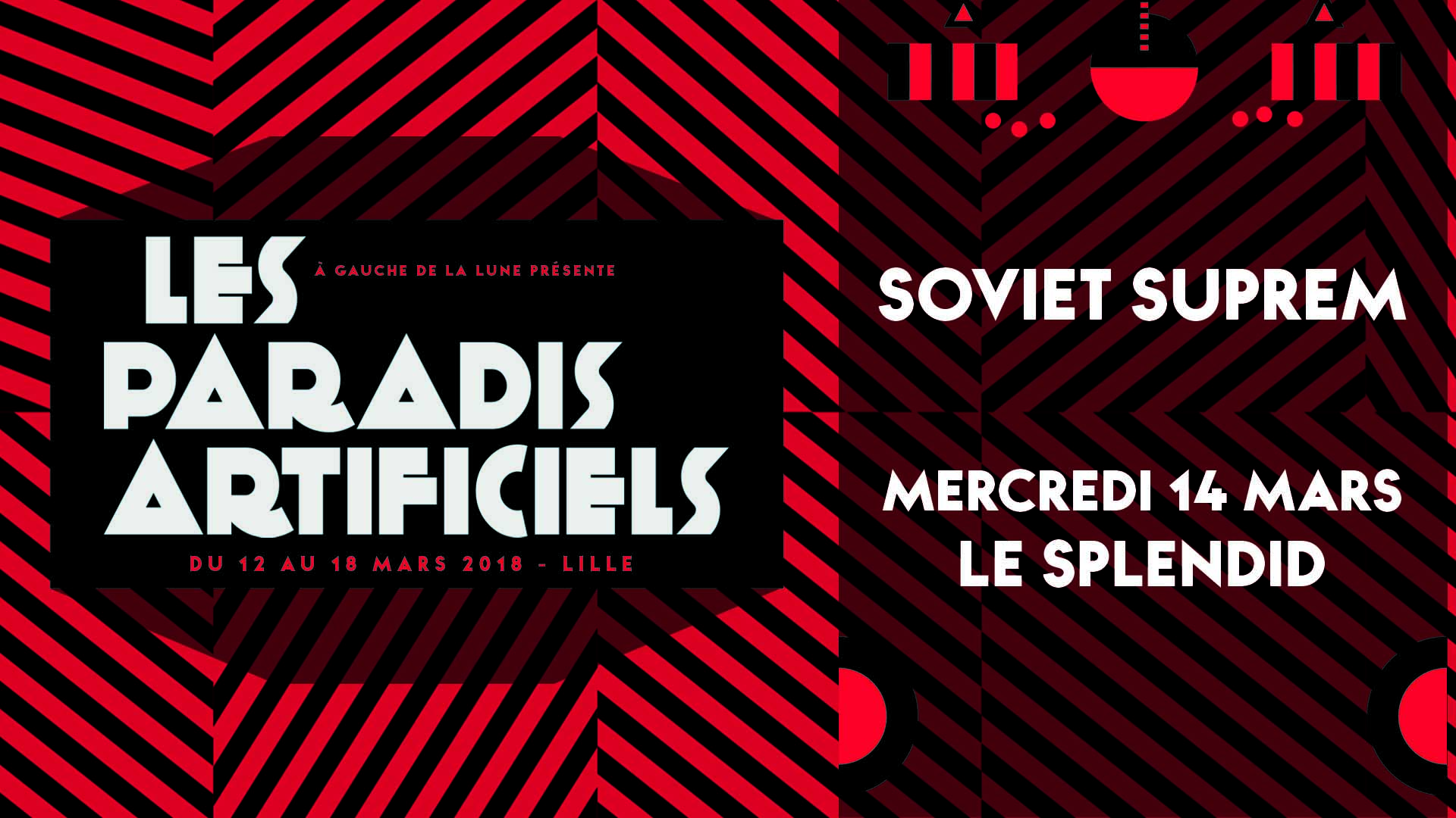 Paradis Artificiels 2018 : Soviet Suprem + The Liquidators