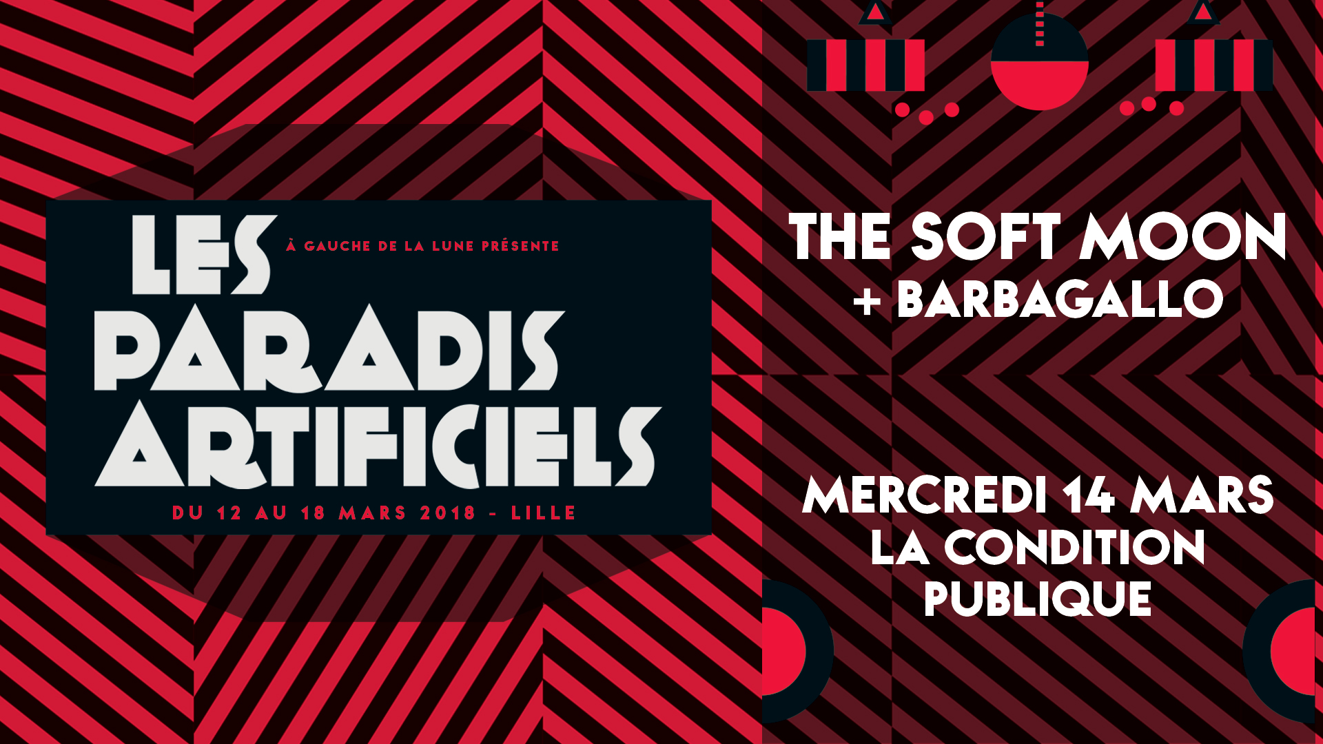 Paradis Artificiels 2018 : The Soft Moon + Barbagallo
