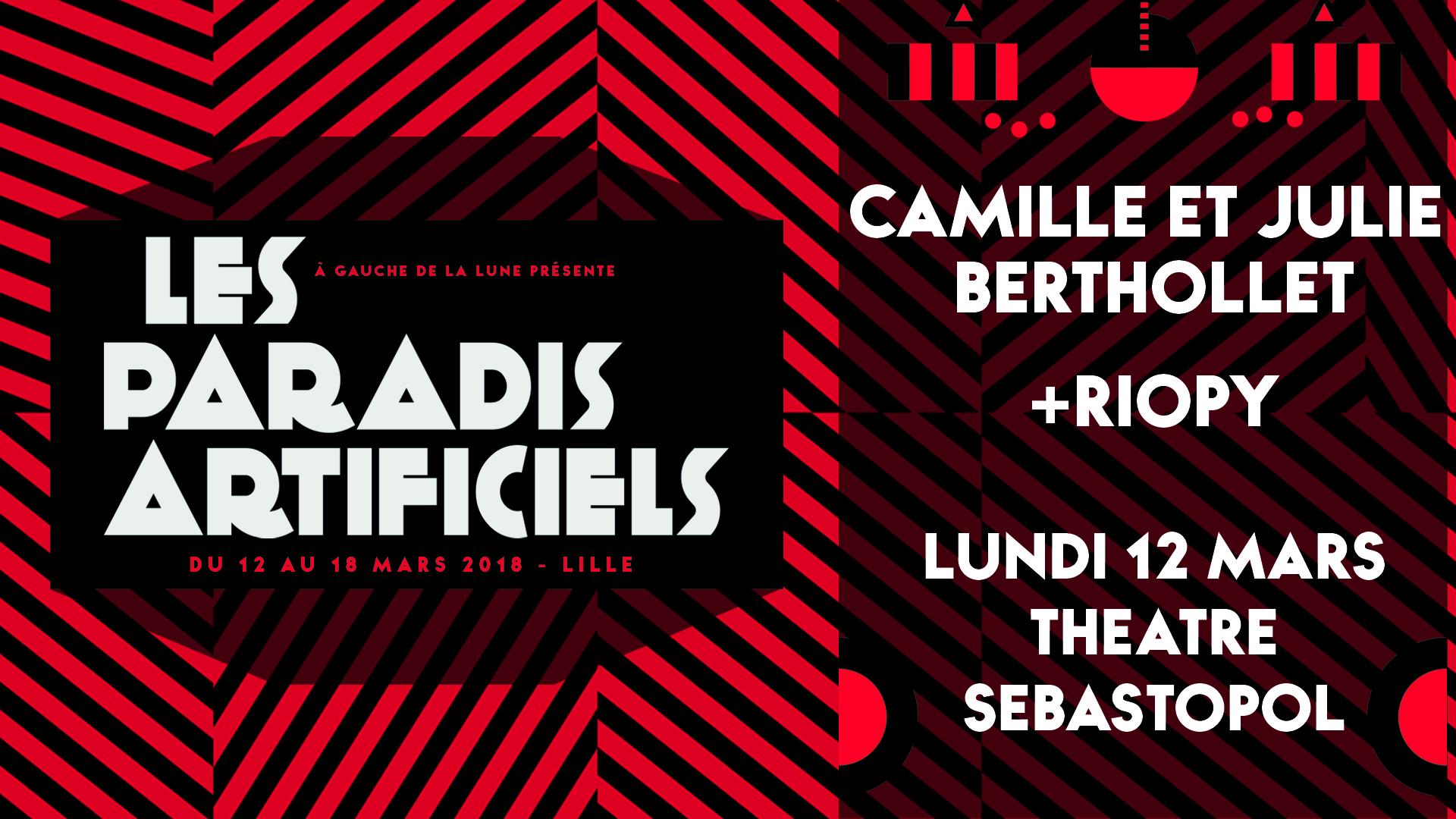 Paradis Artificiels 2018 : Camille et Julie Berthollet + Riopy