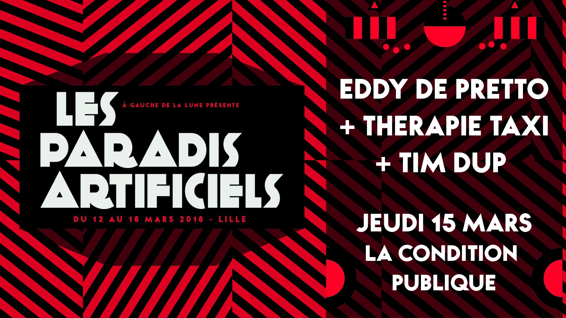 Paradis Artificiels 2018 : Eddy De Pretto + Therapie Taxi + Tim Dup
