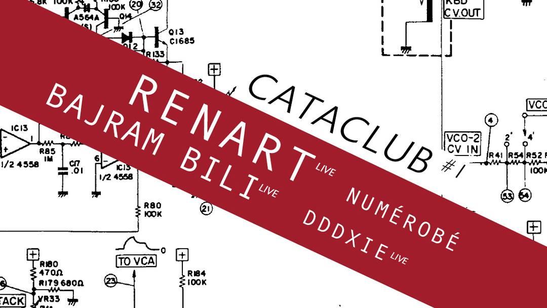Cataclub #1 : Renart + Bajram Bili…