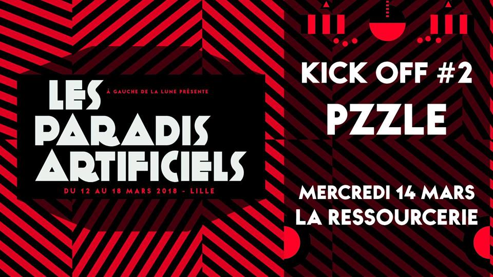 Paradis Artificiels 2018 : Kick Off #2 Pzzle