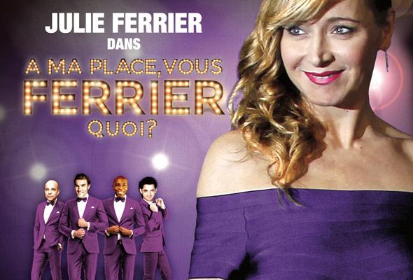 Julie Ferrier dans «A ma place vous Ferrier quoi ?»