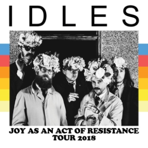 Idles – Joy as an Act of Resistance Tour + John