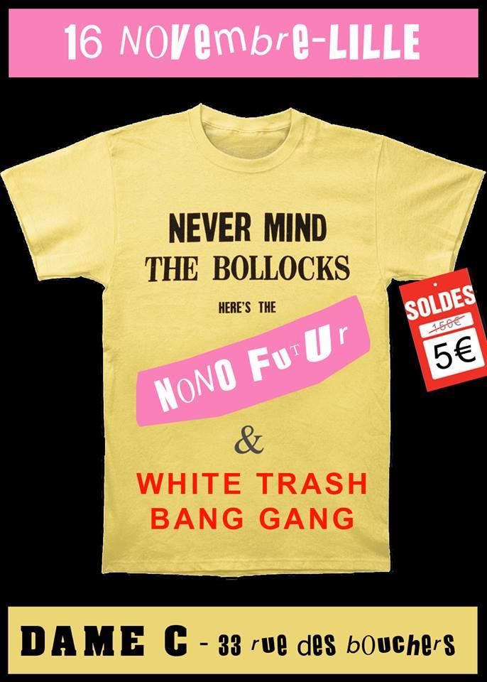 Nono Futur + White Trash Bang Gang