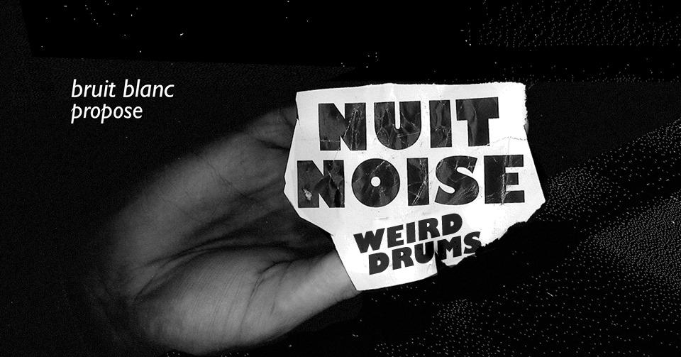 Nuit Noise : Bruit Blanc invite Cesar Palace (La Colonie de Vacances) + Elephone
