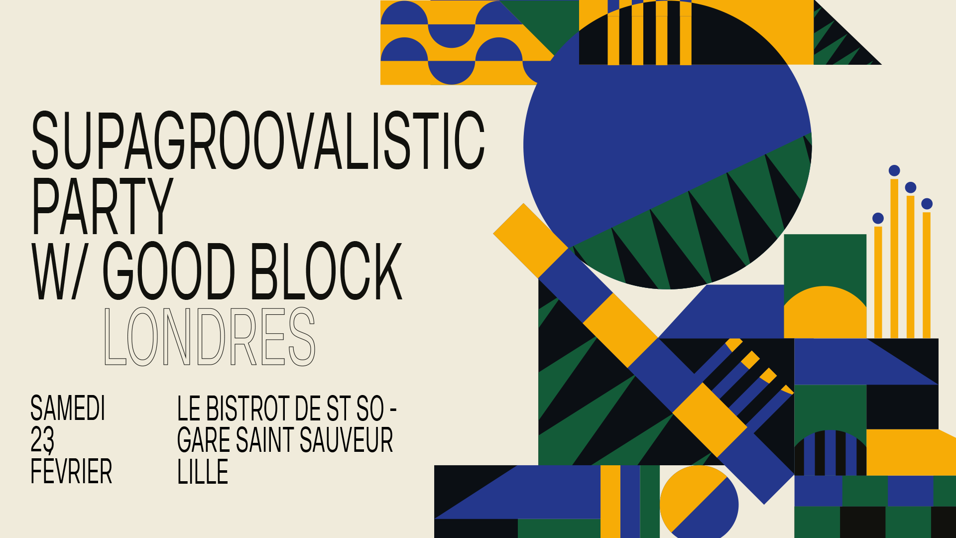 Supagroovalistic Party avec Good Block