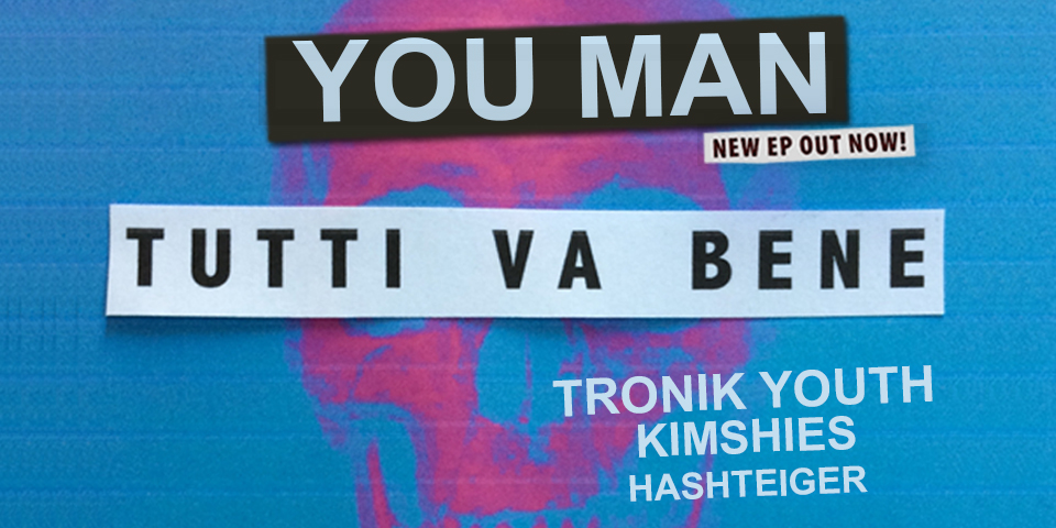 You Man – Tutti va bene release party