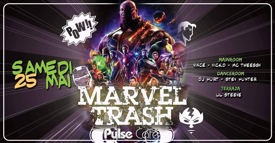Marvel Trash au Pulse café