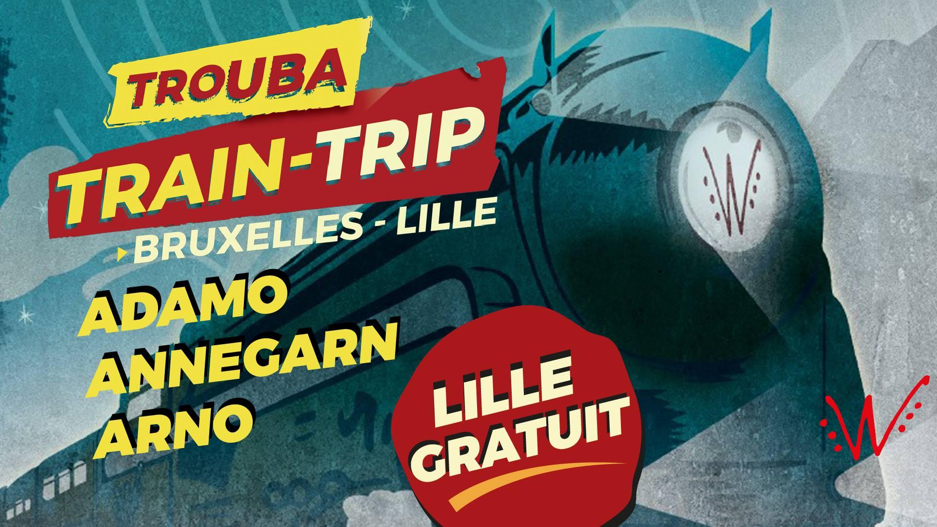 Le Trouba Train-Trip Bruxelles-Lille