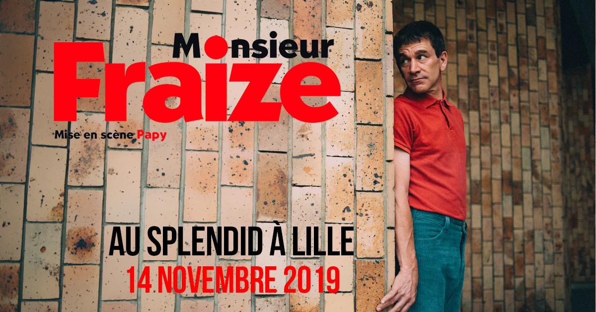 Monsieur Fraize au Splendid