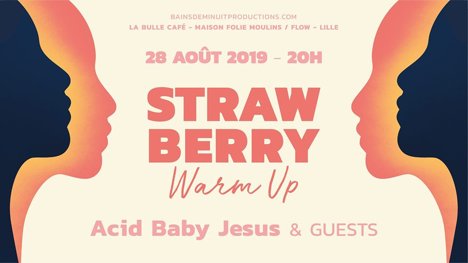 Strawberry Warm Up avec Acid Baby Jesus