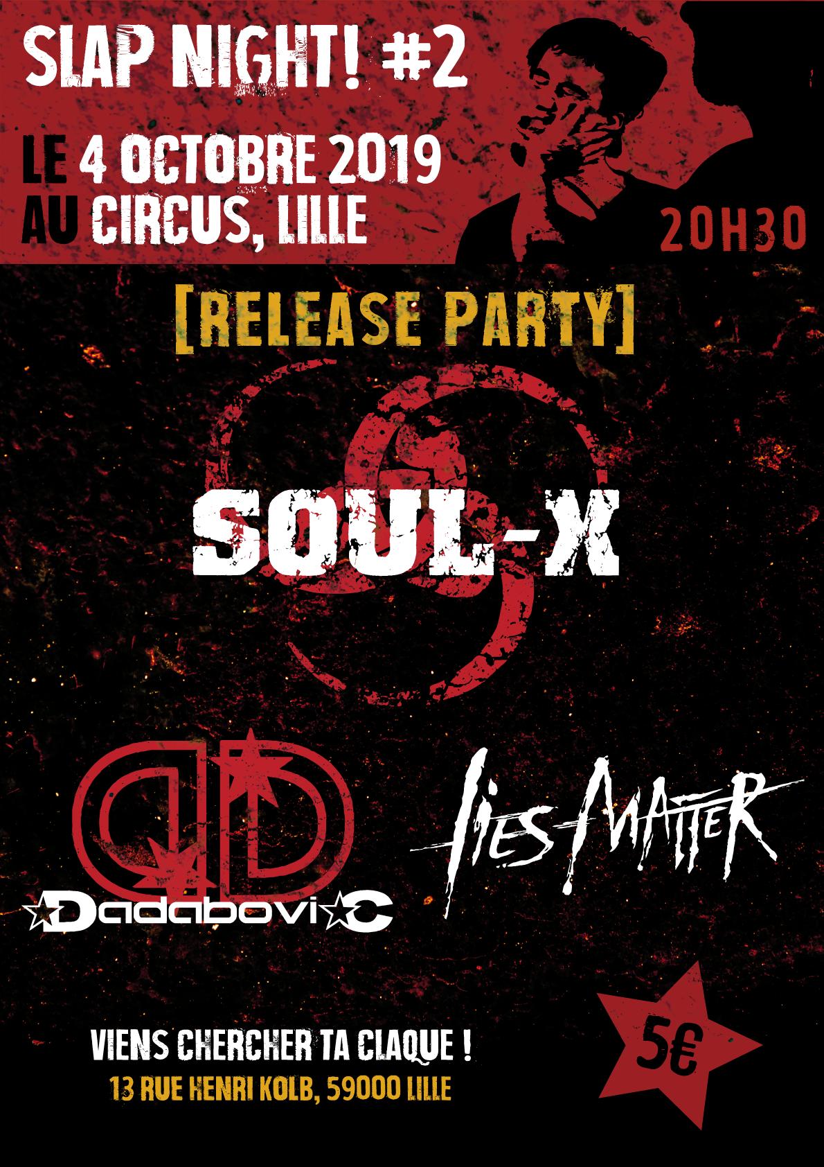 Slap Night ! #2 : Soul-x + Dadabovic + Lies Matter