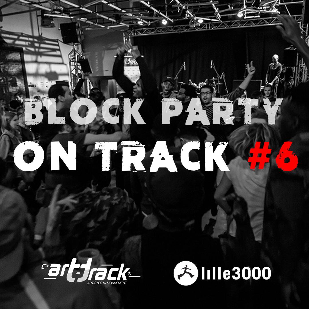 On Track, la 6e Block Party
