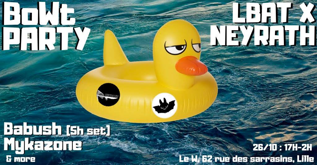 Bowt Party #1 – Lbat x Neyrath