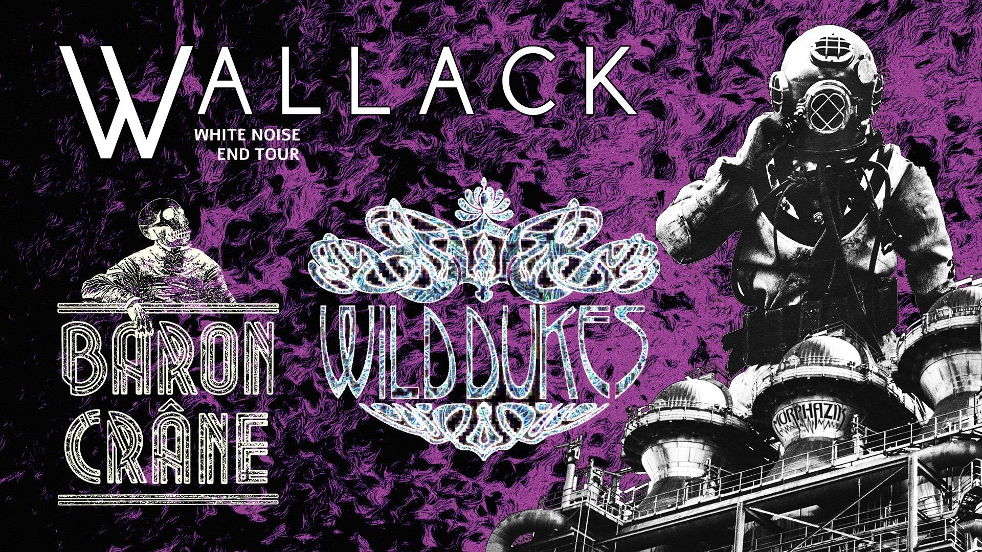 Wallack + Baron Crâne + The Wild Dukes
