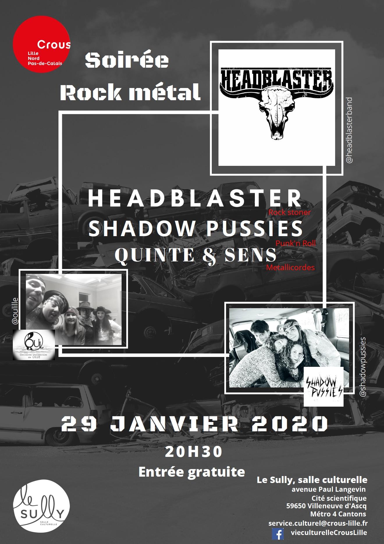 Headblaster + Shadow Pussies + Quinte & Sens