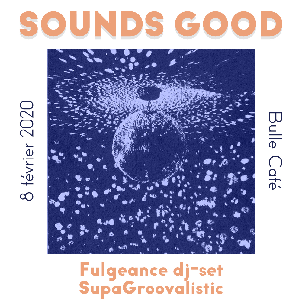 Sounds Good avec Fulgeance & Supagroovalistic
