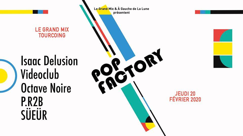 Pop Factory avec Isaac Delusion + Videoclub + Octave Noire…