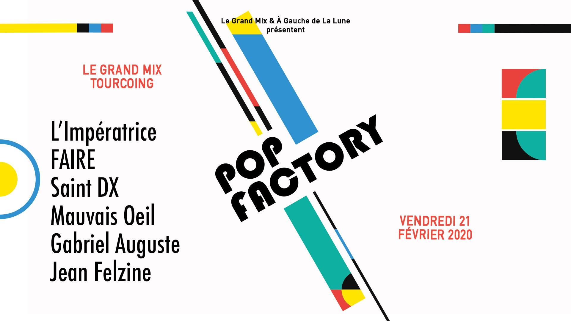 Pop Factory avec L'Impératrice + FAIRE + Saint DX + Mauvais Œil…