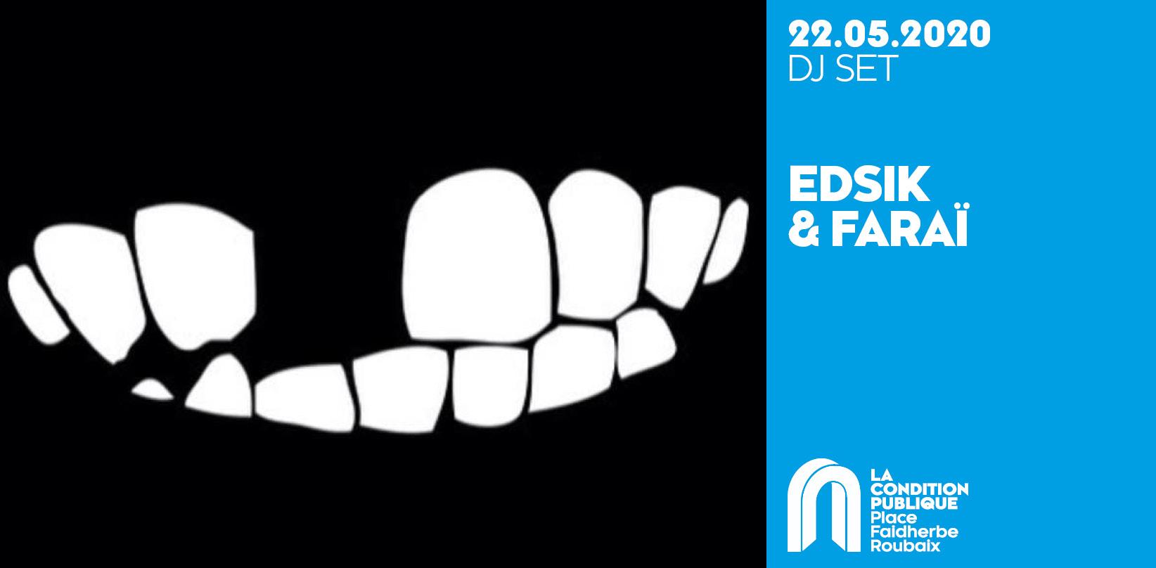 Edsik & Faraï – DJ Set