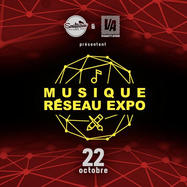 Soultrain & Vedanity Affair présentent Musique Réseau Expo