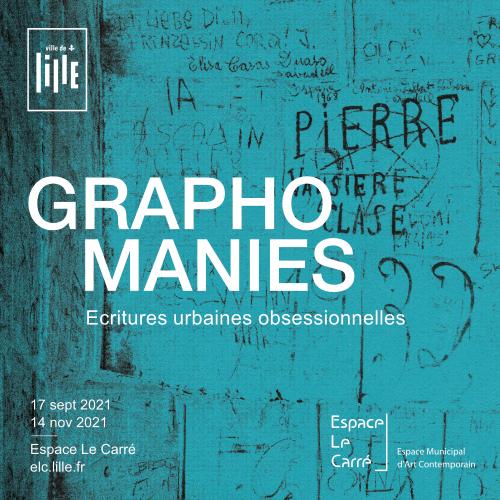 Graphomanies – Ecritures urbaines obsessionnelles