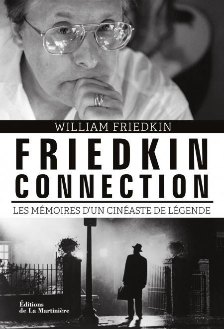 Friedkin Connection : L'autobiographie démente du réalisateur de L'Exorciste !