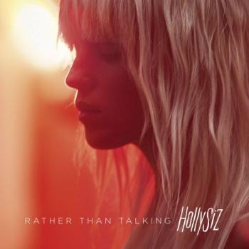HollySiz «Rather Than Talking»