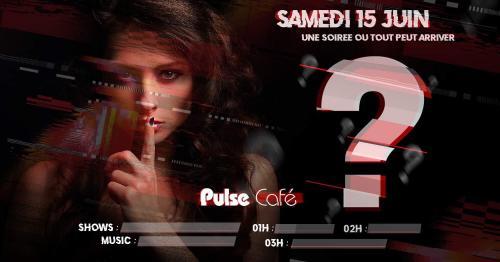 Soirée secret au Pulse Café