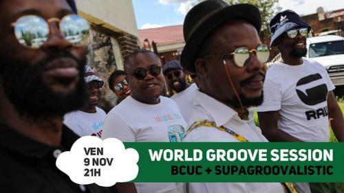 World Groove Session – BCUC + SupaGroovalistic + Dj Nomad