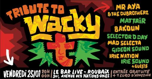 Tribute to Wacky T au Bar Live