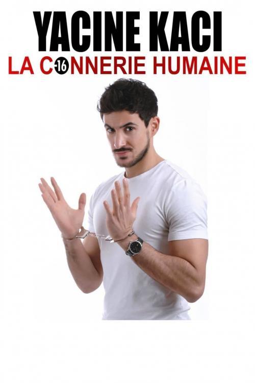 La connerie humaine, un one man show de Yacine Kaci